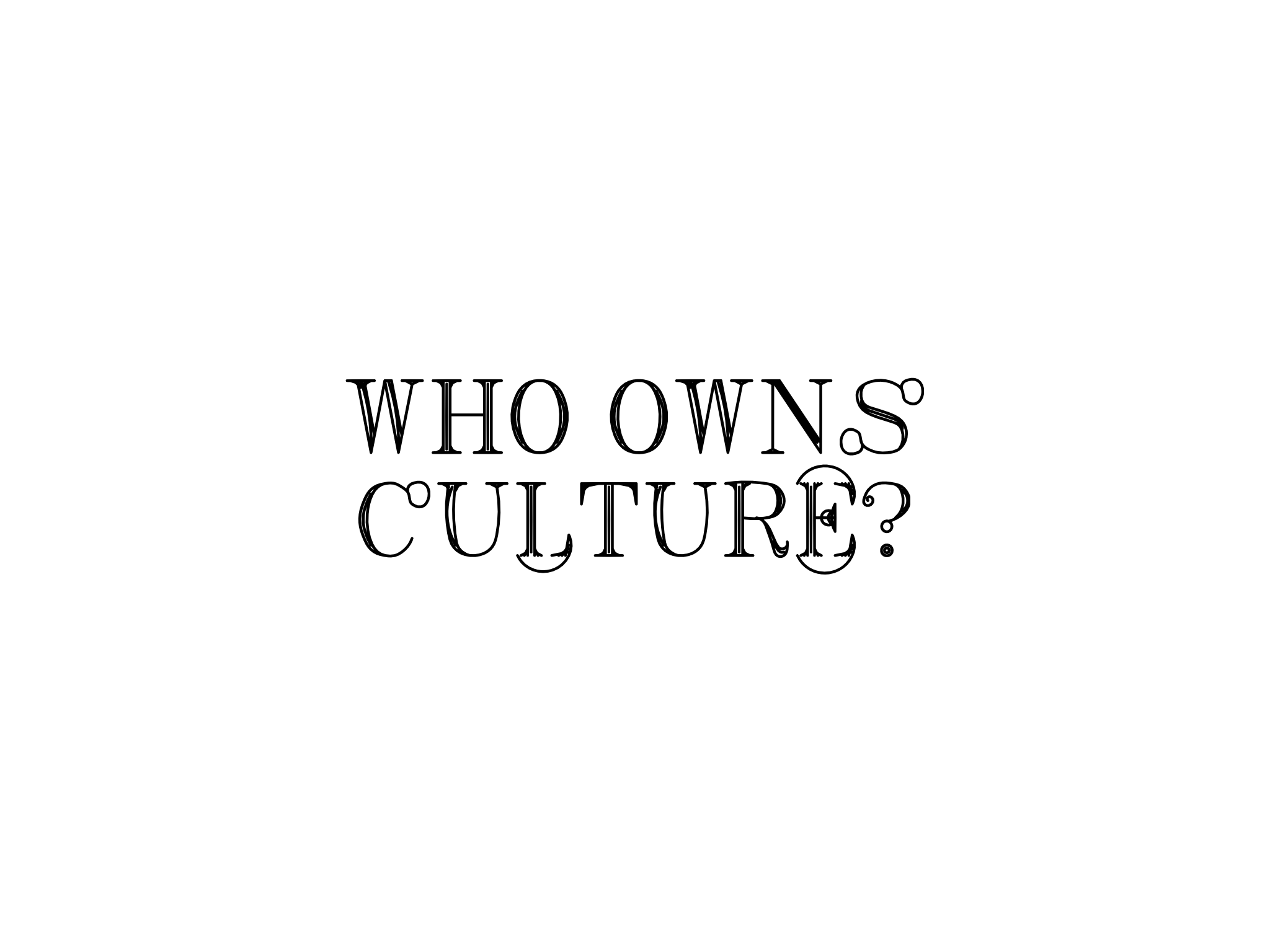 content/images/uploads/txt-who-owns-culture.png
